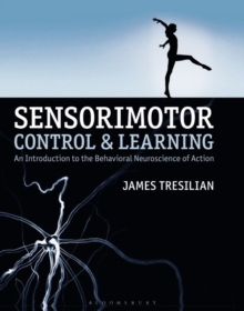 Sensorimotor Control and Learning : An Introduction to the Behavioral Neuroscience of Action, Hardback Book