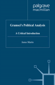 Gramsci's Political Analysis : A Critical Introduction, PDF eBook