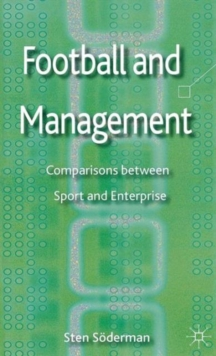 Football and Management : Comparisons Between Sport and Enterprise, Hardback Book