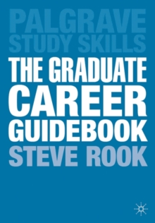 The Graduate Career Guidebook : Advice for Students and Graduates on Careers Options, Jobs, Volunteering, Applications, Interviews and Self-employment, Paperback / softback Book