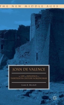 Joan de Valence : The Life and Influence of a Thirteenth-Century Noblewoman, Hardback Book