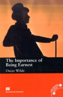 Macmillan Readers the Importance of Being Earnest Upper Intermediate Level Reader, Paperback Book