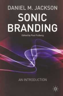Sonic Branding : An Essential Guide to the Art and Science of Sonic Branding, PDF eBook