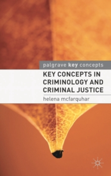Key Concepts in Criminology and Criminal Justice, Paperback Book