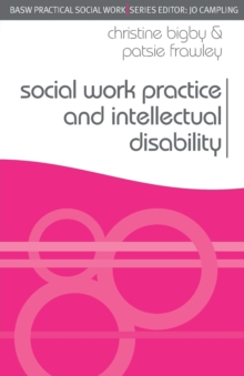 Social Work Practice and Intellectual Disability : Working to Support Change, Paperback Book