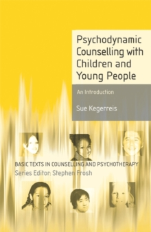 Psychodynamic Counselling with Children and Young People : An Introduction, Paperback / softback Book