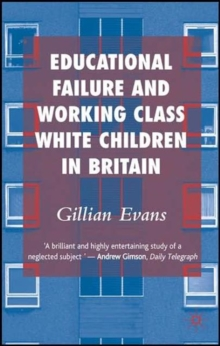 Educational Failure and Working Class White Children in Britain, Paperback / softback Book