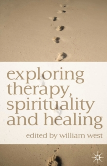 Exploring Therapy, Spirituality and Healing, Paperback / softback Book