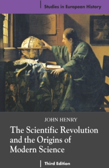 The Scientific Revolution and the Origins of Modern Science, Paperback / softback Book
