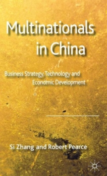 Multinationals in China : Business Strategy, Technology and Economic Development, Hardback Book