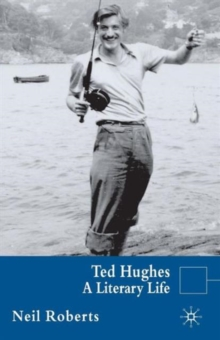 Ted Hughes : A Literary Life, Paperback Book