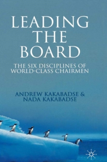 Leading the Board : The Six Disciplines of World Class Chairmen, PDF eBook