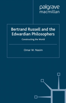 Bertrand Russell and the Edwardian Philosophers : Constructing the World, PDF eBook