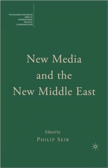 New Media and the New Middle East, Paperback / softback Book