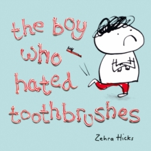 The Boy Who Hated Toothbrushes, Paperback Book