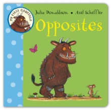 My First Gruffalo: Opposites, Board book Book