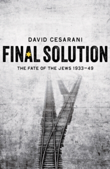 Final Solution : The Fate of the Jews 1933-1949, Hardback Book