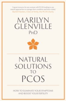 Natural Solutions to PCOS : How to eliminate your symptoms and boost your fertility, Paperback / softback Book