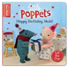 Little Poppets: Happy Birthday, Mole! : A Lift-the-flap First Story, Board book Book