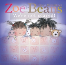 Zoe and Beans: We're Not Scared!, Board book Book