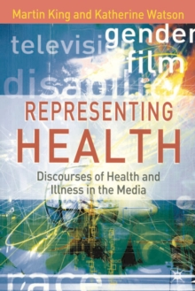 Representing Health : Discourses of Health and Illness in the Media, PDF eBook