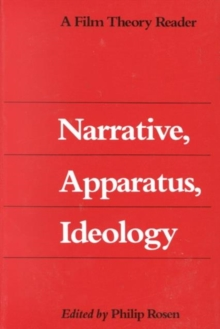Narrative, Apparatus, Ideology : A Film Theory Reader, Paperback / softback Book