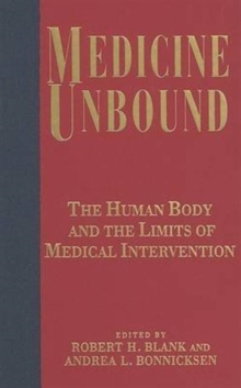 Medicine Unbound : The Human Body and the Limits of Medical Intervention, Hardback Book