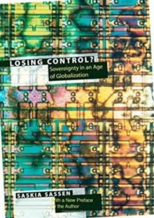 Losing Control? : Sovereignty in the Age of Globalization, Paperback / softback Book