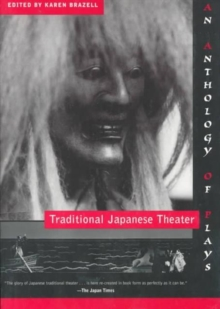 Traditional Japanese Theater : An Anthology of Plays, Paperback / softback Book