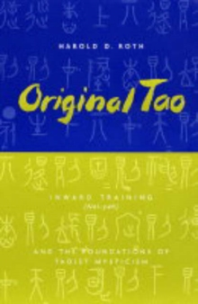 Original Tao : Inward Training (Nei-yeh) and the Foundations of Taoist Mysticism, Paperback / softback Book