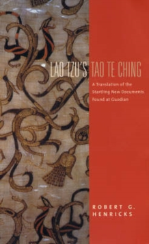 Lao Tzu's Tao Te Ching : A Translation of the Startling New Documents Found at Guodian, Paperback / softback Book