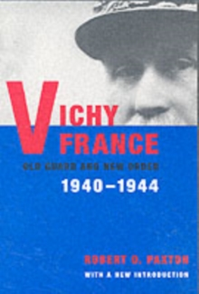 Vichy France : Old Guard and New Order, Paperback Book