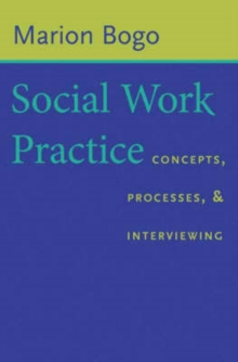 Social Work Practice : Concepts, Processes, and Interviewing, Paperback / softback Book