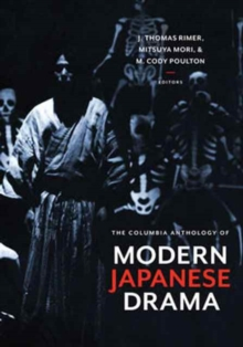 The Columbia Anthology of Modern Japanese Drama, Paperback / softback Book