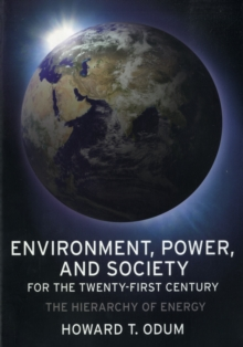 Environment, Power, and Society for the Twenty-First Century : The Hierarchy of Energy, Paperback Book