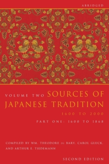 Sources of Japanese Tradition, Abridged : 1600 to 2000; Part 2: 1868 to 2000, Paperback / softback Book