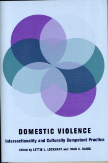 Domestic Violence : Intersectionality and Culturally Competent Practice, Paperback / softback Book