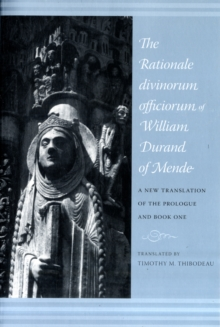 The Rationale Divinorum Officiorum of William Durand of Mende : A New Translation of the Prologue and Book One, Paperback / softback Book