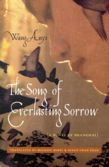 The Song of Everlasting Sorrow : A Novel of Shanghai, Paperback / softback Book