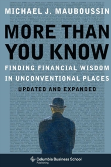 More Than You Know : Finding Financial Wisdom in Unconventional Places (Updated and Expanded), Paperback / softback Book