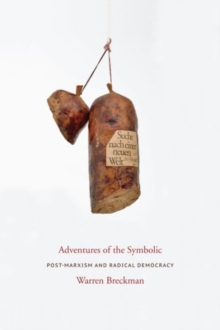 Adventures of the Symbolic : Post-Marxism and Radical Democracy, Paperback / softback Book