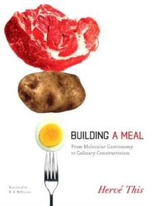 Building a Meal : From Molecular Gastronomy to Culinary Constructivism, Paperback / softback Book