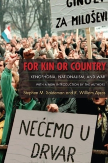 For Kin or Country : Xenophobia, Nationalism, and War, Paperback Book