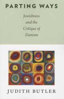 Parting Ways : Jewishness and the Critique of Zionism, Paperback / softback Book