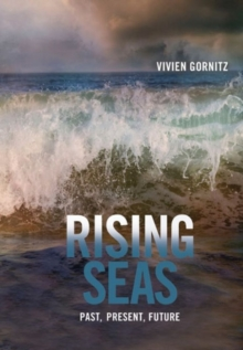 Rising Seas : Past, Present, Future, Paperback Book