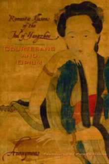 Courtesans and Opium : Romantic Illusions of the Fool of Yangzhou, Paperback / softback Book