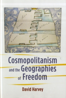 Cosmopolitanism and the Geographies of Freedom, Hardback Book