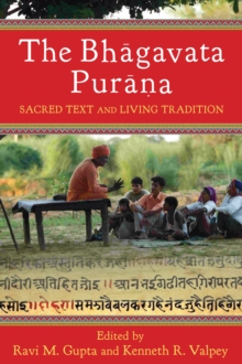 The Bhagavata Purana : Sacred Text and Living Tradition, Paperback Book