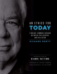 An Ethics for Today : Finding Common Ground Between Philosophy and Religion, Hardback Book