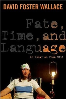 Fate, Time, and Language : An Essay on Free Will, Paperback / softback Book